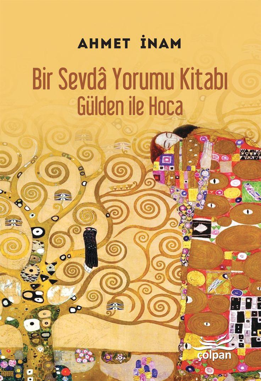 Bir Sevda Yorumu Kitabı Gülden ile Hoca, Ahmet İnam, Çolpan Yayınları Cover designed  M. S. Fidancı