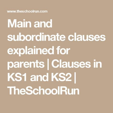 Main and subordinate clauses explained for parents | Clauses in KS1 and KS2 | TheSchoolRun