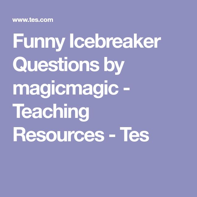 Funny Icebreaker Questions by magicmagic - Teaching Resources - Tes