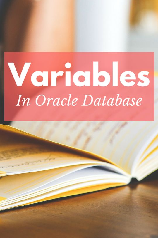 What Variables are in #Oracle #Database & #HowTo use them Properly
