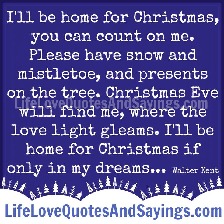 I Ll Be Home For Christmas Quotes: I'll Be Home For Christmas, You Can Count On Me. Please