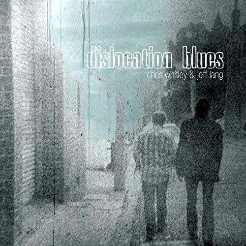 Chris Whitley and Jeff Lang - Dislocation Blues