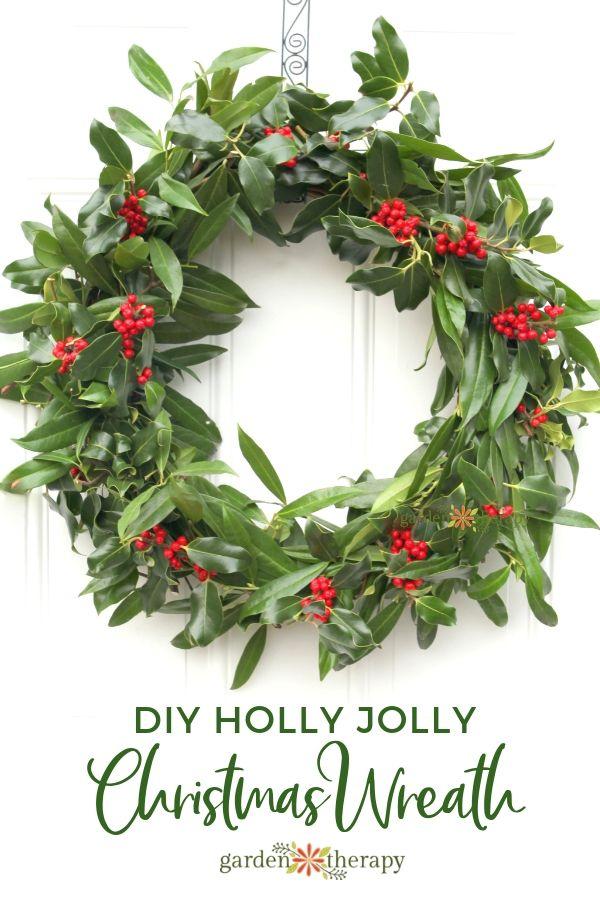A Very Merry Fresh Holly Wreath For Christmas Christmas Garden