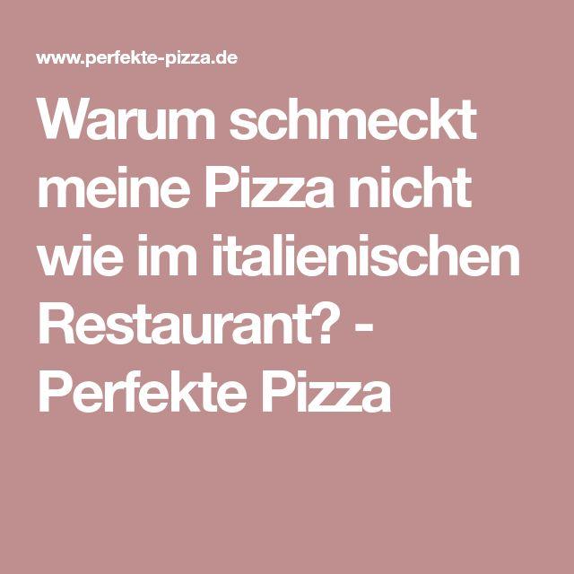 Warum schmeckt meine Pizza nicht wie im italienischen Restaurant? - Perfekte Pizza