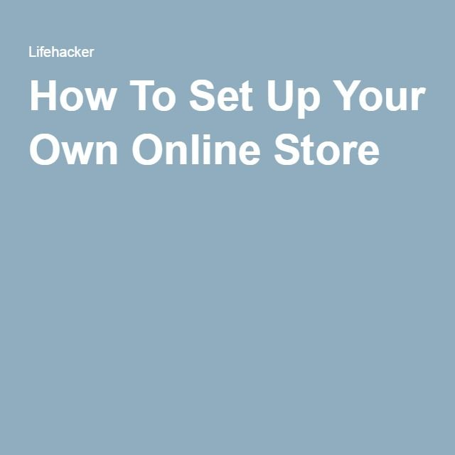 How To Set Up Your Own Online Store