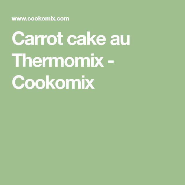 Carrot cake au Thermomix - Cookomix