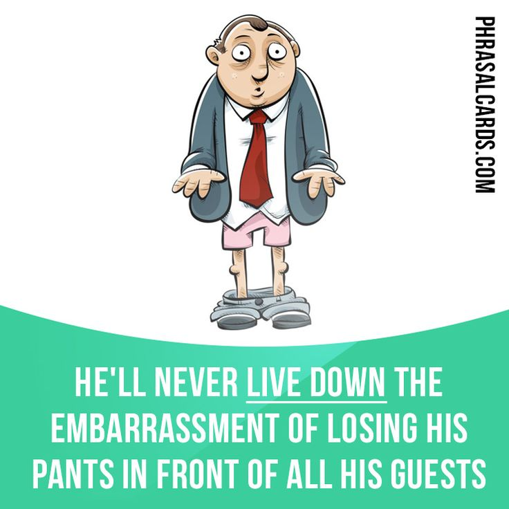 """Live down"" means ""to overcome the shame or embarrassment of something"". Example: He'll never live down the embarrassment of losing his pants in front of all his guests. #phrasalverb #phrasalverbs #phrasal #verb #verbs #phrase #phrases #expression #expressions #english #englishlanguage #learnenglish #studyenglish #language #vocabulary #dictionary #grammar #efl #esl #tesl #tefl #toefl #ielts #toeic #englishlearning #vocab #wordoftheday #phraseoftheday"