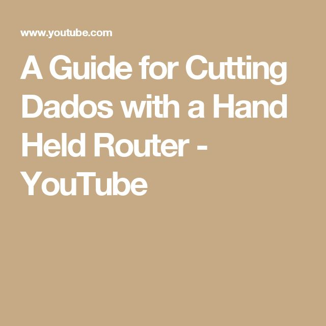 A Guide for Cutting Dados with a Hand Held Router - YouTube