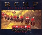 CA$39.99  http://www.rcmpheritagecentre.com/home/estore  RCMP March West 2900    $39.99    (2900) The March West is a celebration in picture and story of the Royal Canadian Mounted Police on the occasion of the force's 125th year. The March West follows Canada's mounted police through and beyond the founding moments. 160 pages, Coffee Table size.