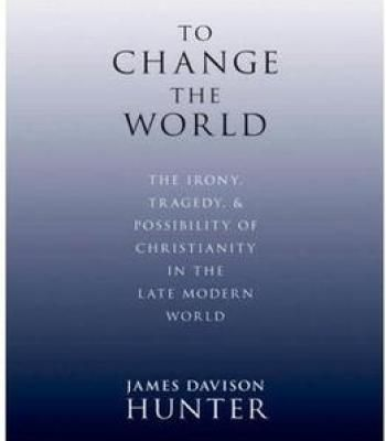 To Change The World: The Irony Tragedy And Possibility Of Christianity In The Late Modern World PDF