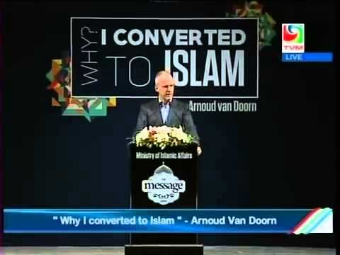Arnoud van Doorn Why  I converted to Islam on 20 February 2015 Full lecture