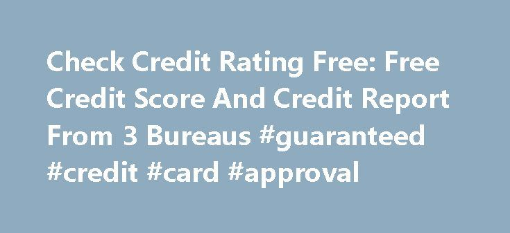 Check Credit Rating Free: Free Credit Score And Credit Report From 3 Bureaus #guaranteed #credit #card #approval http://turkey.remmont.com/check-credit-rating-free-free-credit-score-and-credit-report-from-3-bureaus-guaranteed-credit-card-approval/  #credit rating check free # check credit rating free Check credit rating free While this may not seem like a grant that would provide you the money to pay the debt of your credit card, this relief grant from the government acts as a financial…