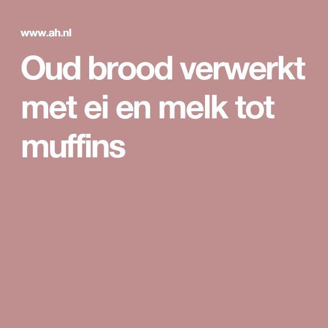 Oud brood  verwerkt met ei en melk tot muffins