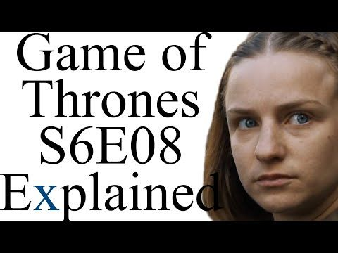 Game of Thrones S6E08 Explained - Alt Shift X's YouTube Channel. A-I agree. This last episode absolutely sucked and Arya's entire arc didn't make sense at all.