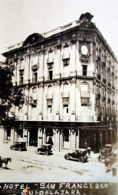 Fotos de Guadalajara, Jalisco, México: Hotel San Francisco Circa 1920-1930
