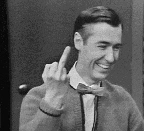 Mr Rogers flippin' the bird, I really love him now! LOL