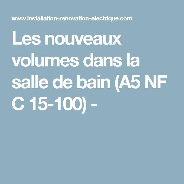 Les nouveaux volumes dans la salle de bain (A5 NF C 15-100