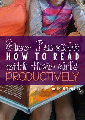 Show Parents How to Read with their Child Productively, from The Thinker Builder. Includes a FREE parent brochure with tips. (Spanish version included!)