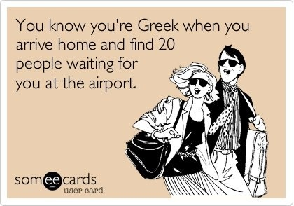 So true of growing up Greek.