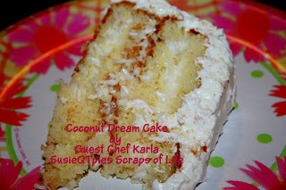 Susie QT pies Scraps of Life: Coconut Dream Cake with Guest Chef Karla and Giveaway
