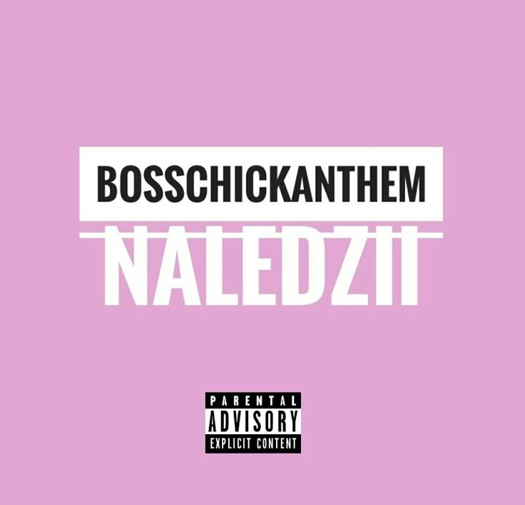 Naledzii : her latest single B.C.A  also known as Boss Chick Anthem