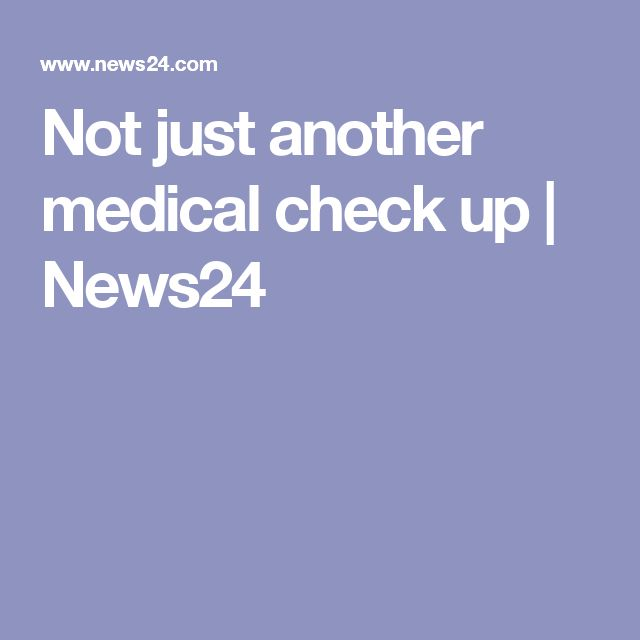 Not just another medical check up | News24
