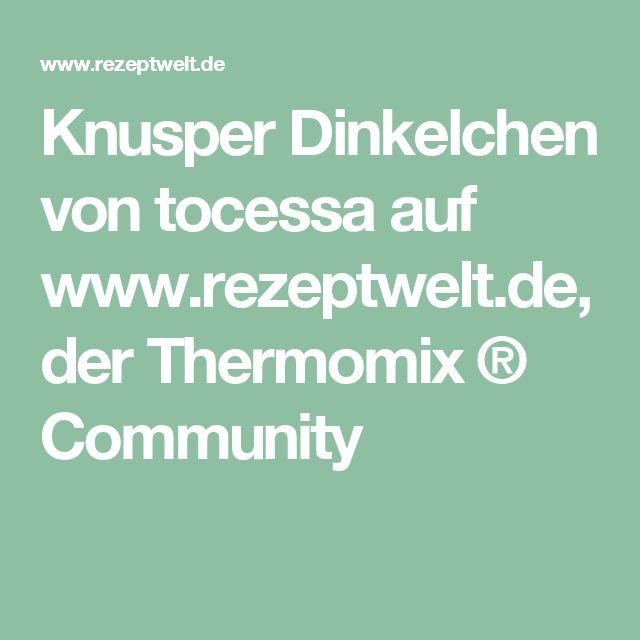 Knusper Dinkelchen von tocessa auf www.rezeptwelt.de, der Thermomix ® Community