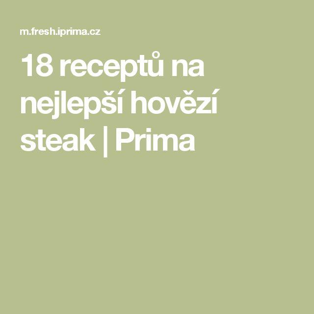 18 receptů na nejlepší hovězí steak   Prima