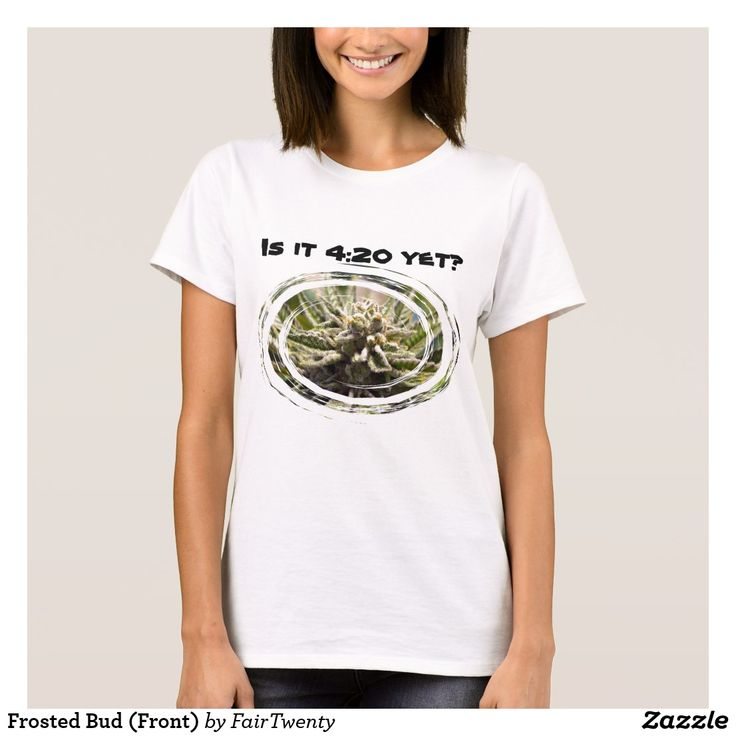 Frosted Bud Ladies' T-Shrt - you can customize or remove the text. #marijuana #ganja #pot #weed #cannabis #grass