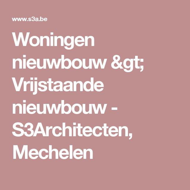 Woningen nieuwbouw > Vrijstaande nieuwbouw - S3Architecten, Mechelen