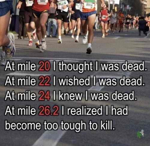 Marathon... So true! Now I'm ready to do it all over again!