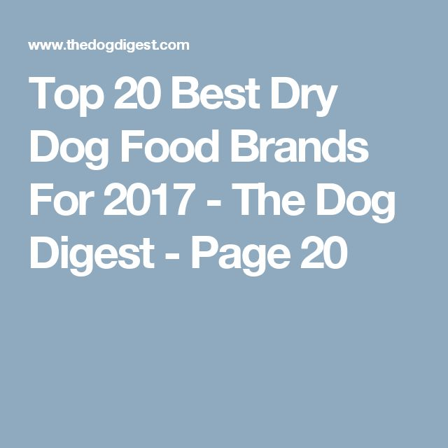 Top 20 Best Dry Dog Food Brands For 2017 - The Dog Digest - Page 20