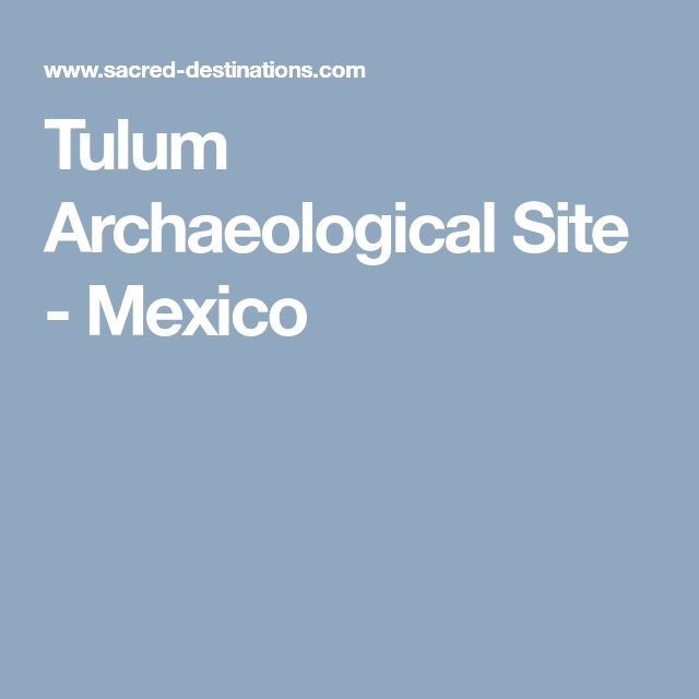 Tulum Archaeological Site - Mexico