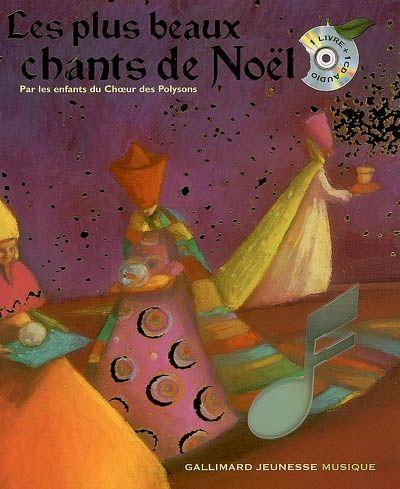 Les plus beaux chants de Noël, par les enfants du choeur des Polysons, ill. Nathalie Novi. - Gallimard, 2006