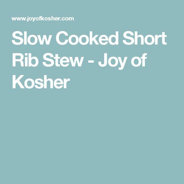 Slow Cooked Short Rib Stew - Joy of Kosher