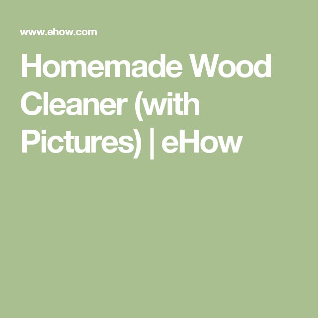 Homemade Wood Cleaner. 25  unique Homemade wood cleaner ideas on Pinterest   Hardwood
