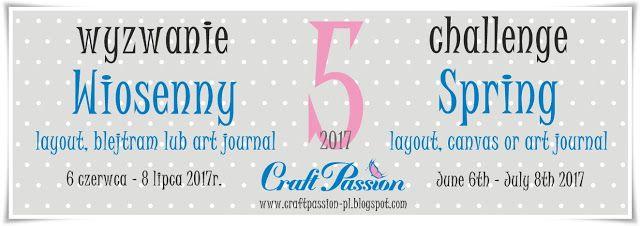 Blog Craft Passion: Wyzwanie #5/2017 Wiosenne / Challenge #5/2017 Spring