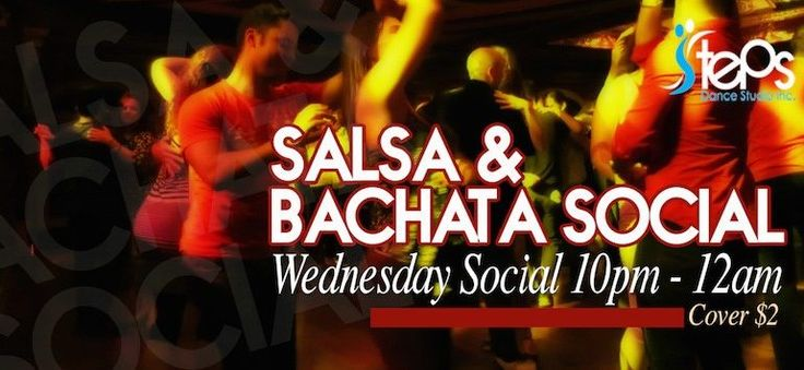 WEDNESDAY SALSA & BACHATA SOCIALS AT STEPS DANCE STUDIO | TorontoDance.com