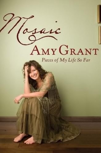 Mosaic: Pieces of My Life So Far by Amy Grant