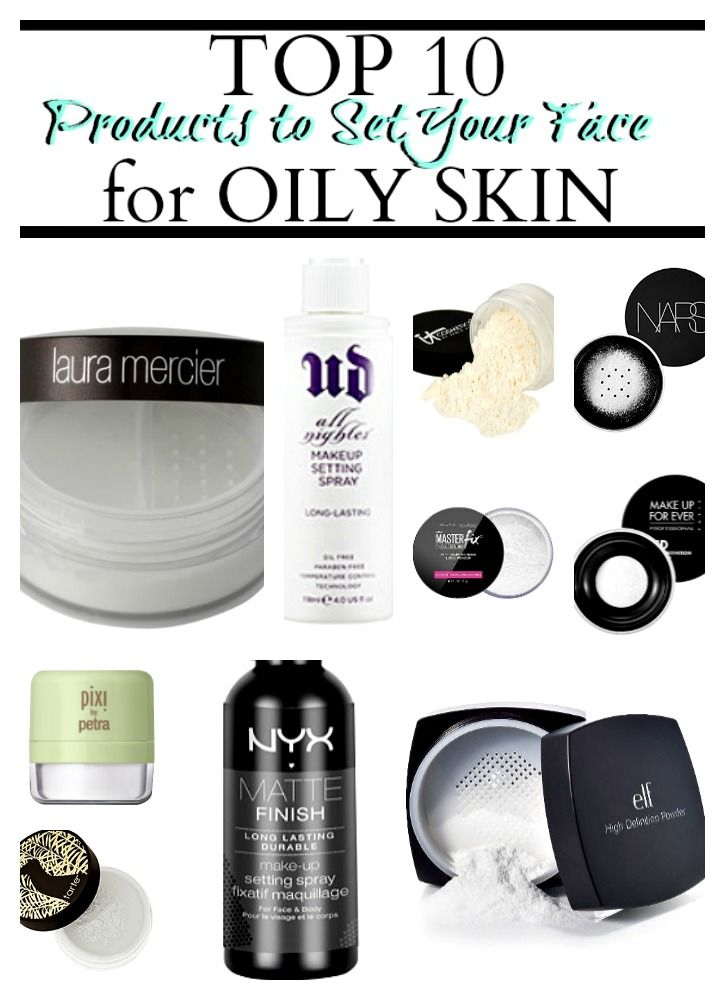 The Top 10 Products To Set Your Face For Oily Skin
