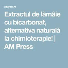 Extractul de lămâie cu bicarbonat, alternativa naturală la chimioterapie!   AM Press