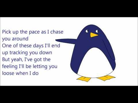 Owl City - I'm Coming After You ~ HQ (Lyrics and Penguin) - YouTube   ( i dont get the officer part.)