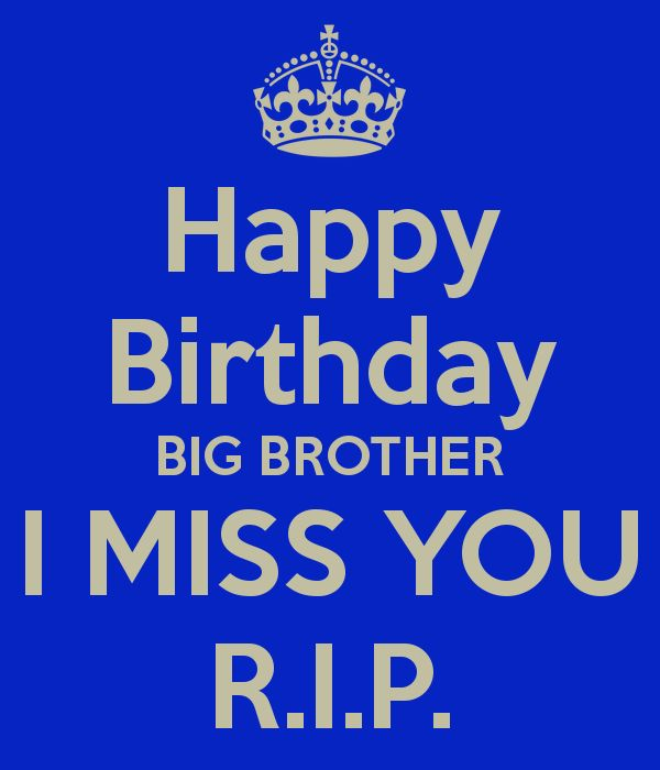 Happy Birthday Rip Quotes: Best 25+ Happy Birthday Big Brother Ideas On Pinterest