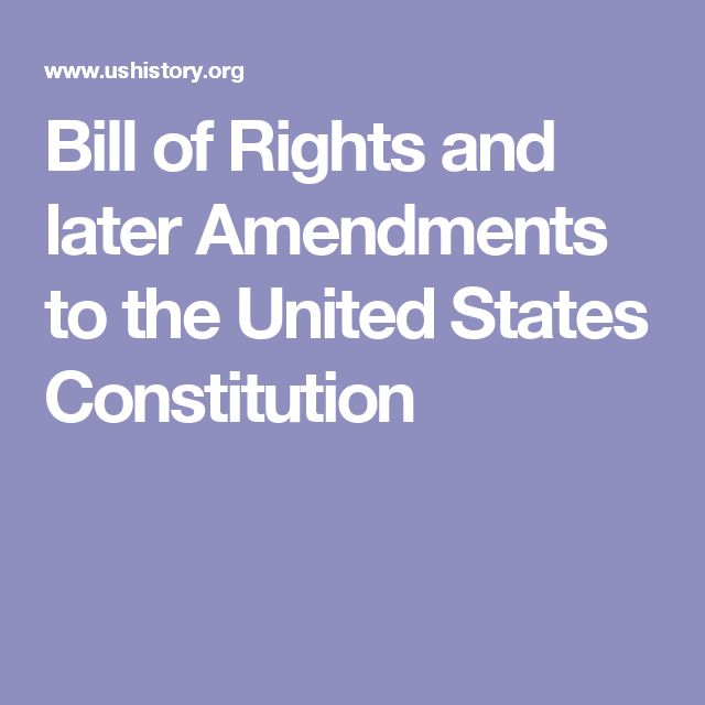 Bill of Rights and later Amendments to the United States Constitution