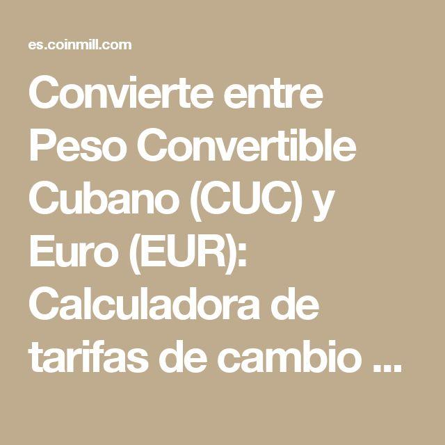 Convierte entre Peso Convertible Cubano (CUC) y Euro (EUR): Calculadora de tarifas de cambio de divisas