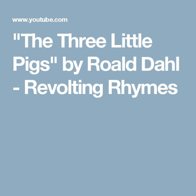 """The Three Little Pigs"" by Roald Dahl - Revolting Rhymes"