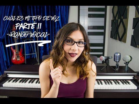 Cuál es mi tipo de voz | Parte 2 | Rango Vocal - YouTube