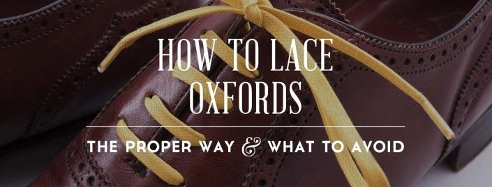 How To Lace Oxfords & Men's Dress Shoes