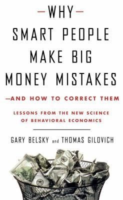 "Belsky, Gary. ""Why smart people make big money mistakes--and how to correct them : lessons from the new science of behavioral economics"". New York, NY : Simon & Schuster, c1999. Location: 33.10-BEL IESE Library Barcelona"