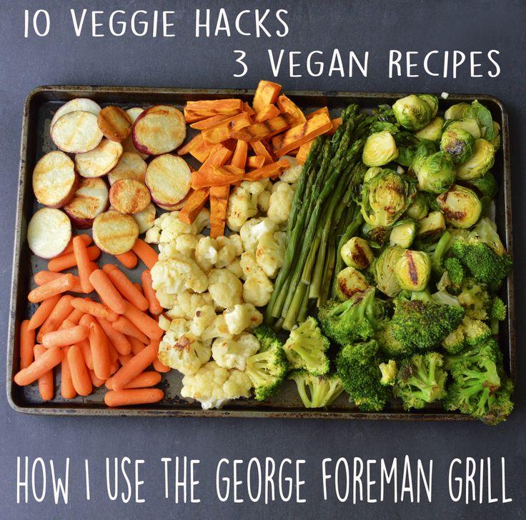10 Veggie Hacks + 3 Vegan Recipe - Low Fat- Fat Free - George Foreman Vegetables! Rich Bitch Cooking Blog